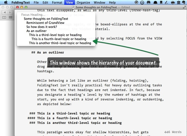 "To get a visual outline for your document, you can select ""Focus Heading"" from the VIEW menu, which also allows you to navigate to a focussed view of any selected heading."